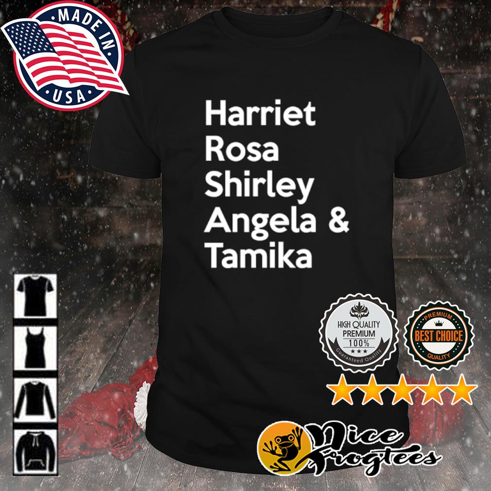 Harriet rosa shirley angela tamika shirt