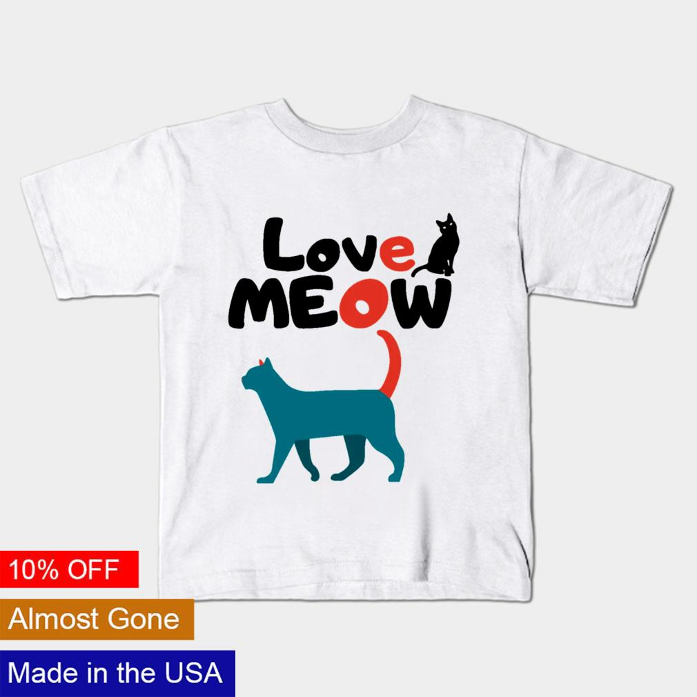 Love cat meow shirt