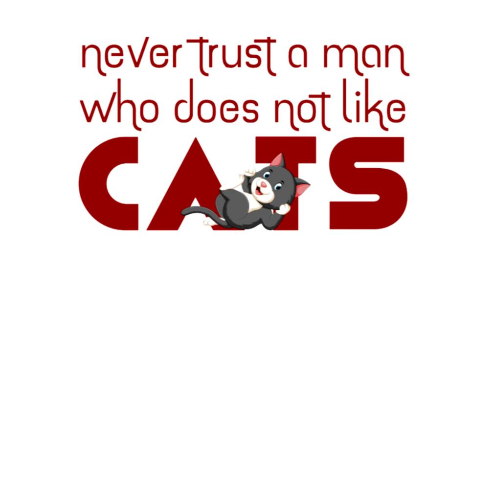 Never trust a man who doesn't like cats s t-shirt