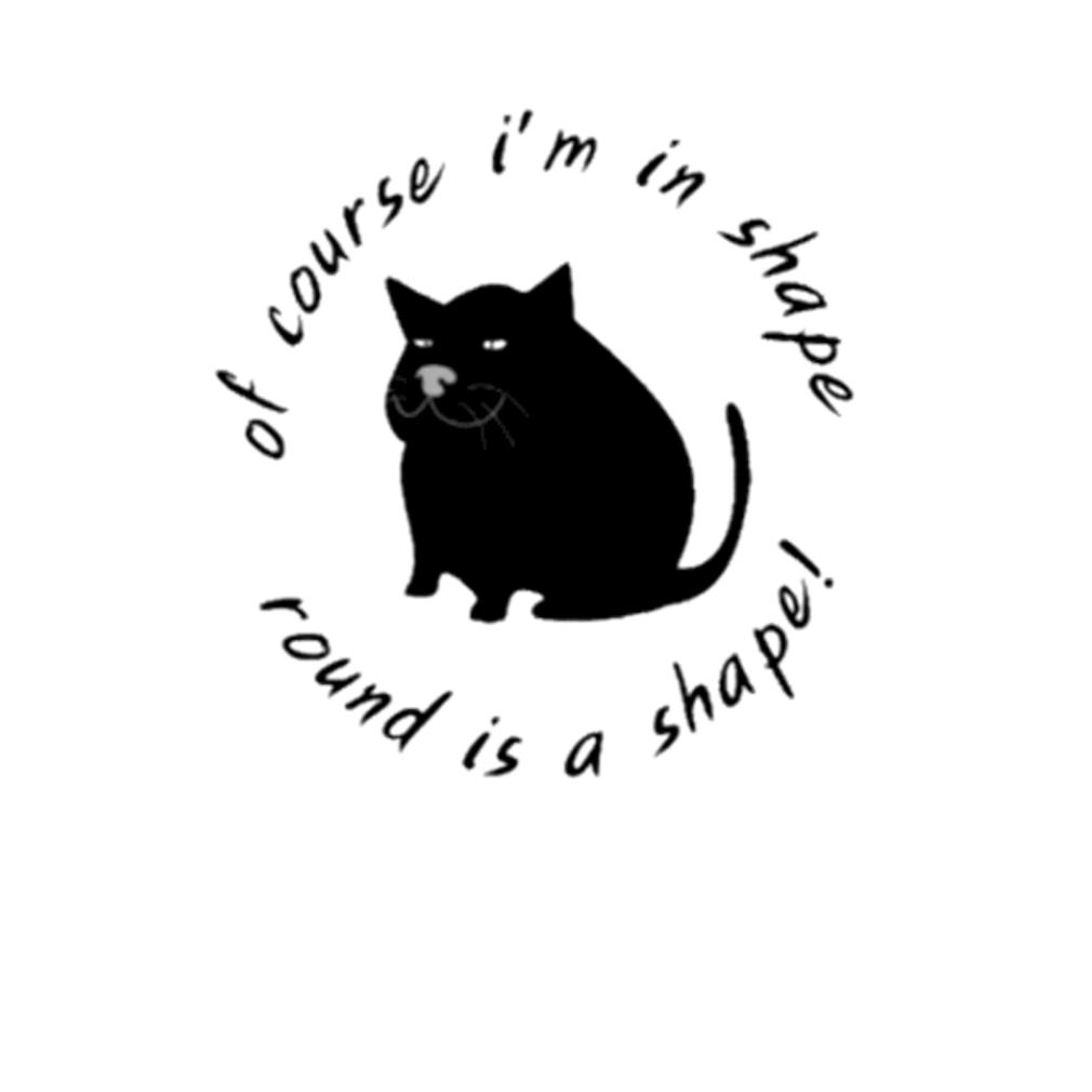 Of course I'm in shape round is a shape s t-shirt