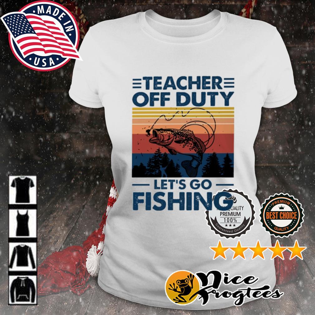 Teacher off duty let's go fishing vintage s ladies-tee