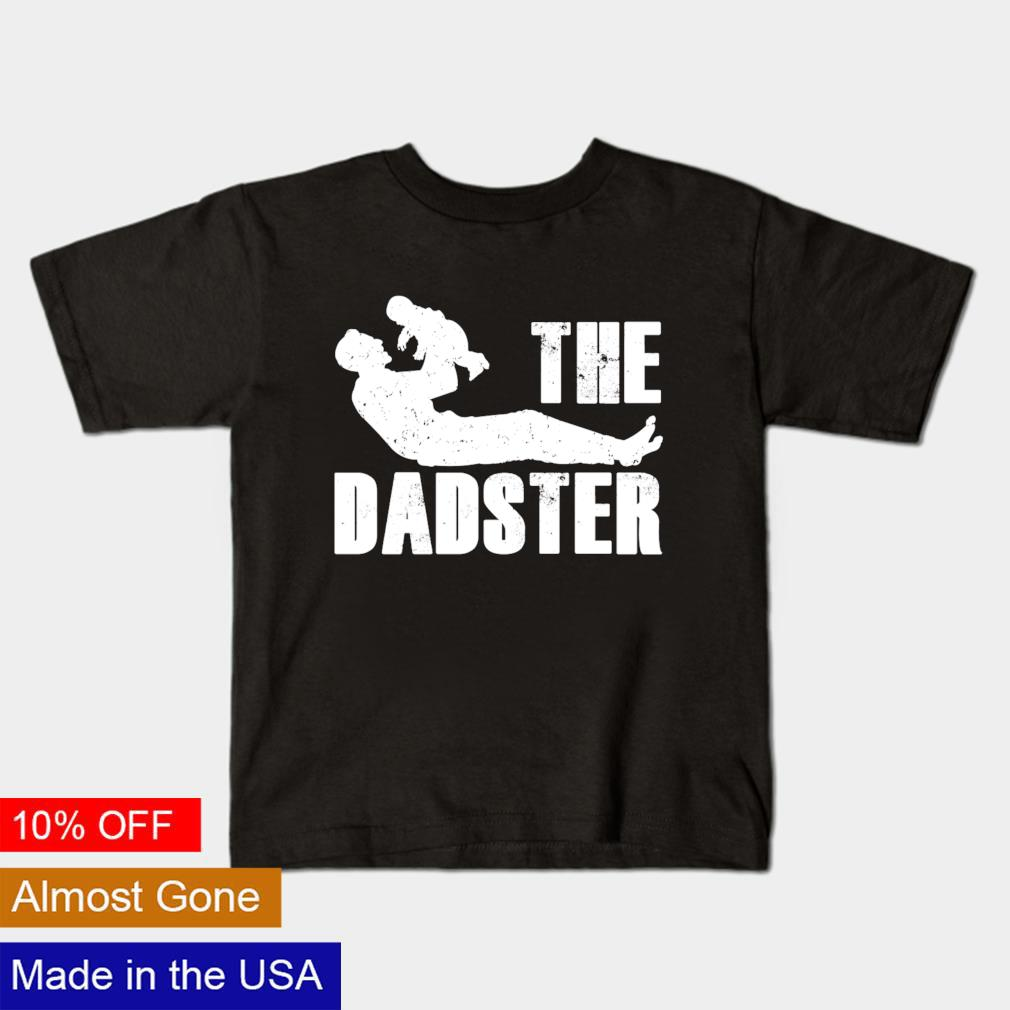 The dadster Father's Day shirt