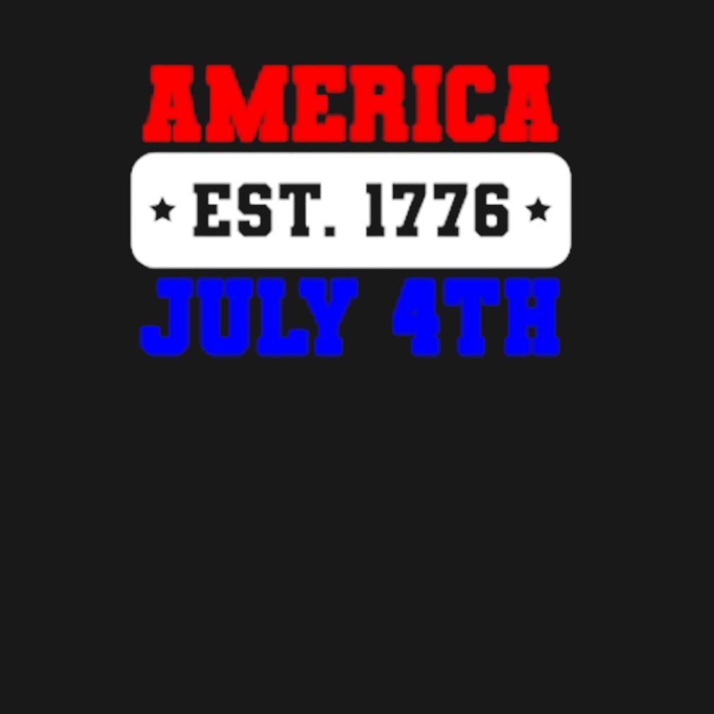 America Est. 1776 July 4th s t-shirt