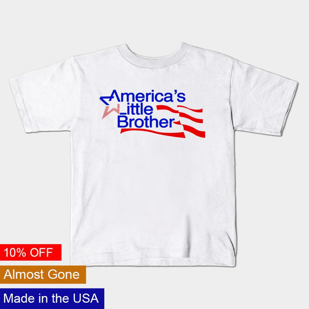 America's Little Brother shirt