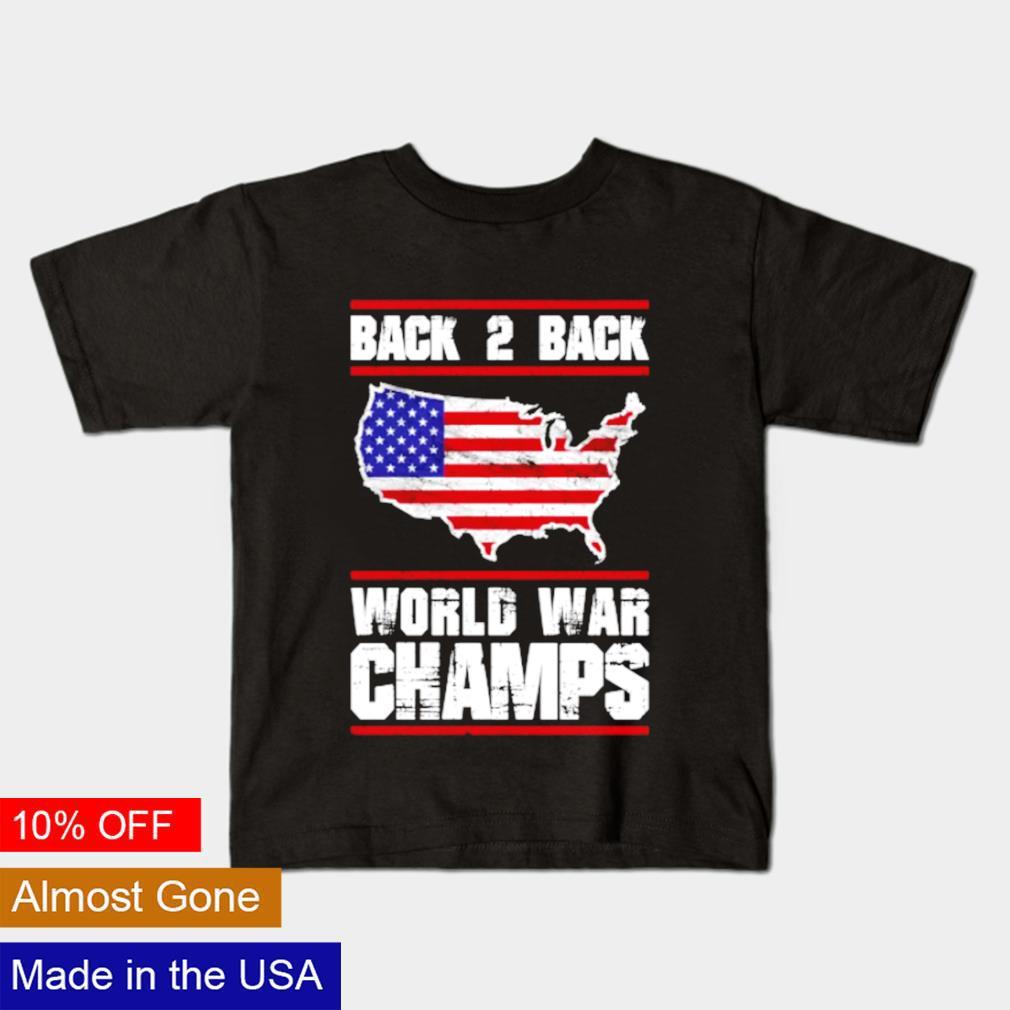 Back 2 Back World War Champs America shirt