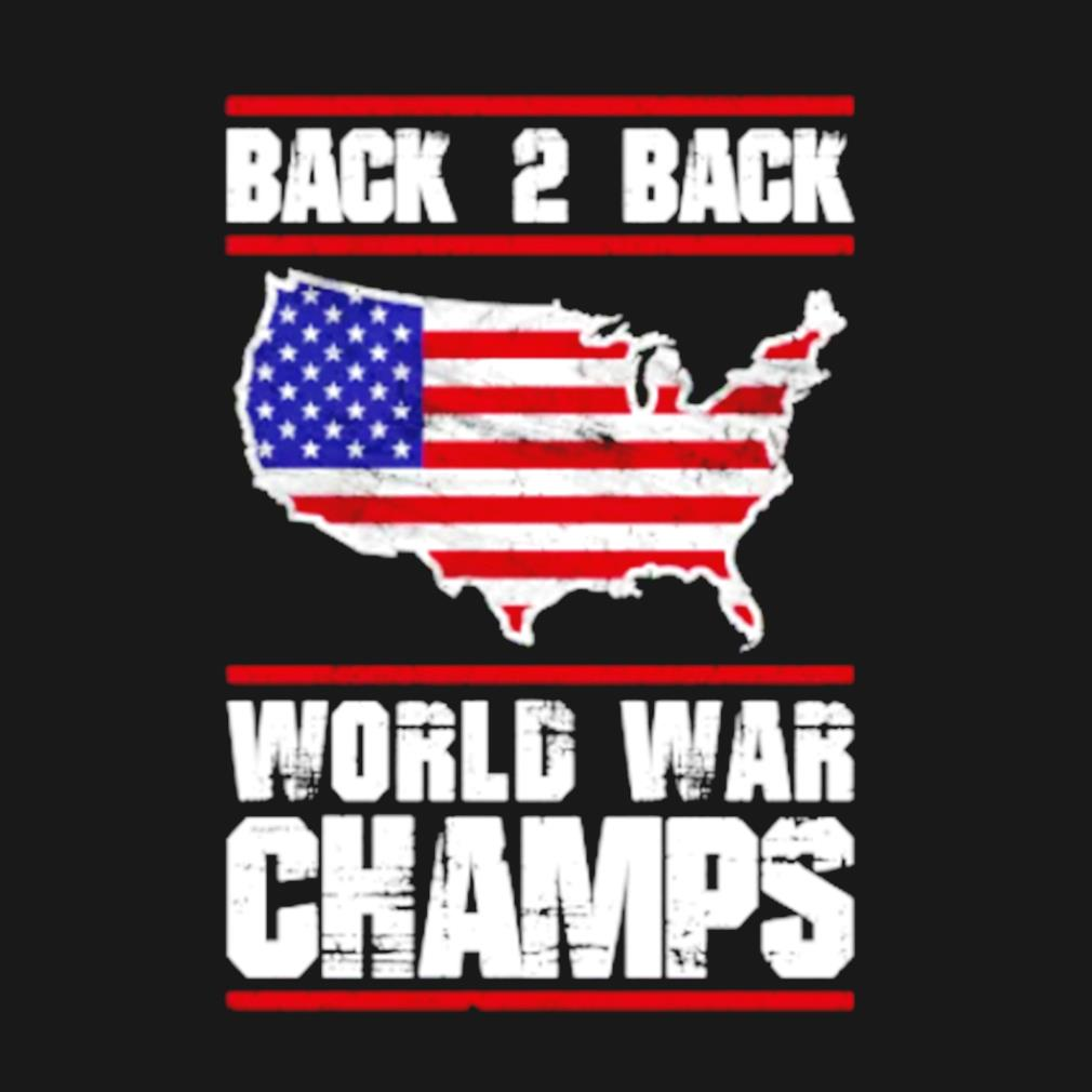 Back 2 Back World War Champs America s t-shirt