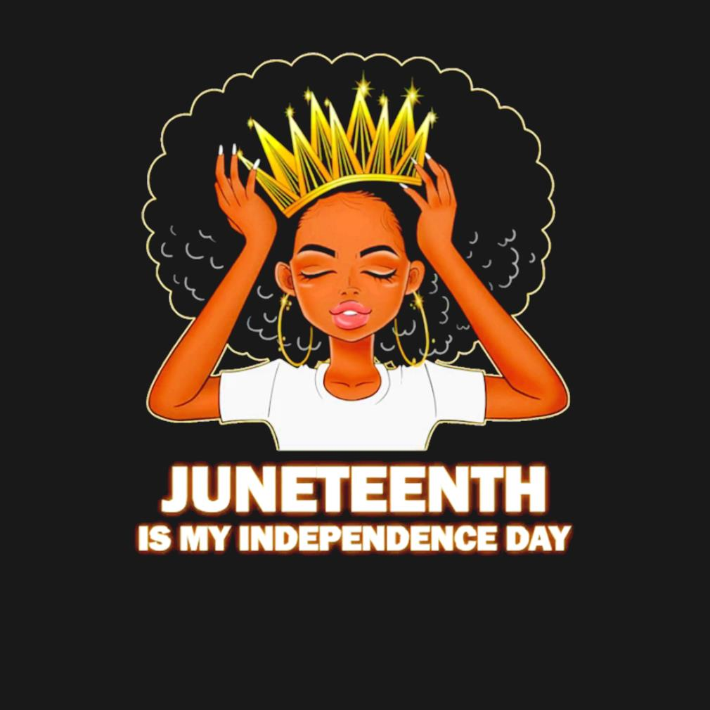 Juneteenth is My Independence Day 4th July s t-shirt