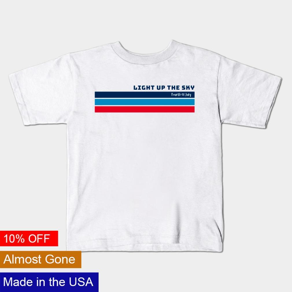 Light up the sky Fourth of July Independence Celebration shirt