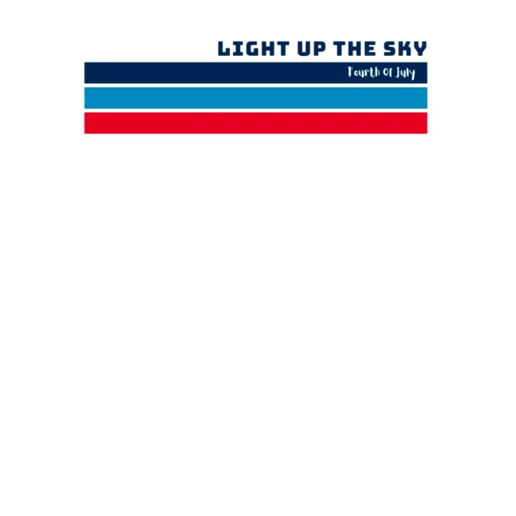 Light up the sky Fourth of July Independence Celebration s t-shirt