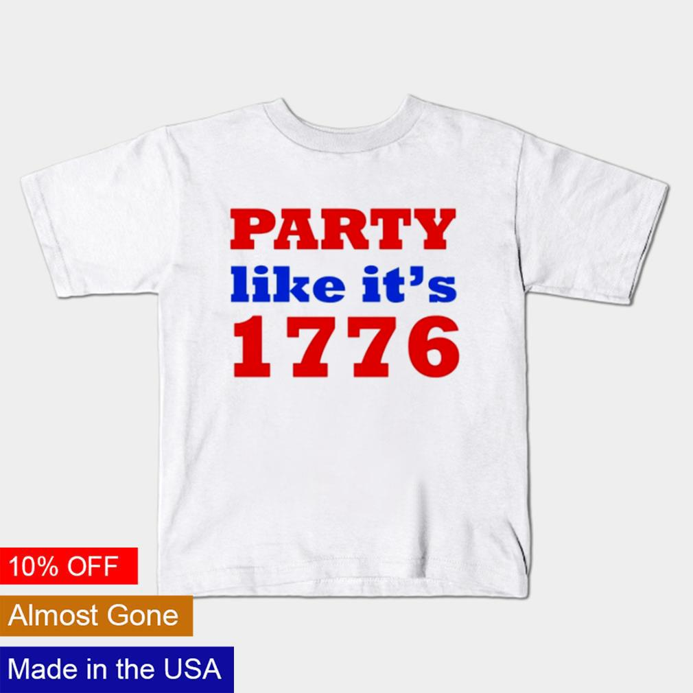 Party like it's 1776 4th of July shirt