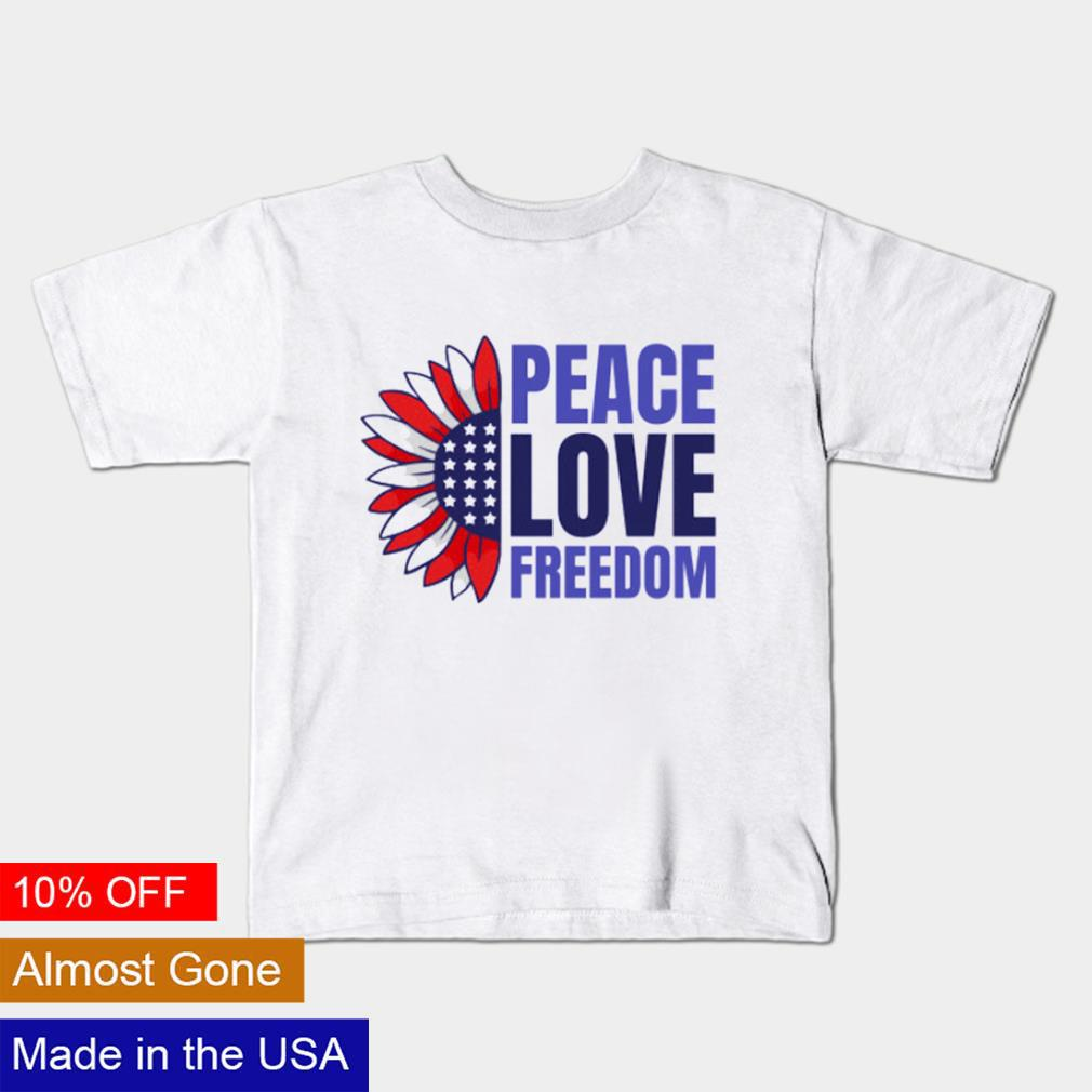 Peace Love Freedom 4th Of July Patriotic shirt