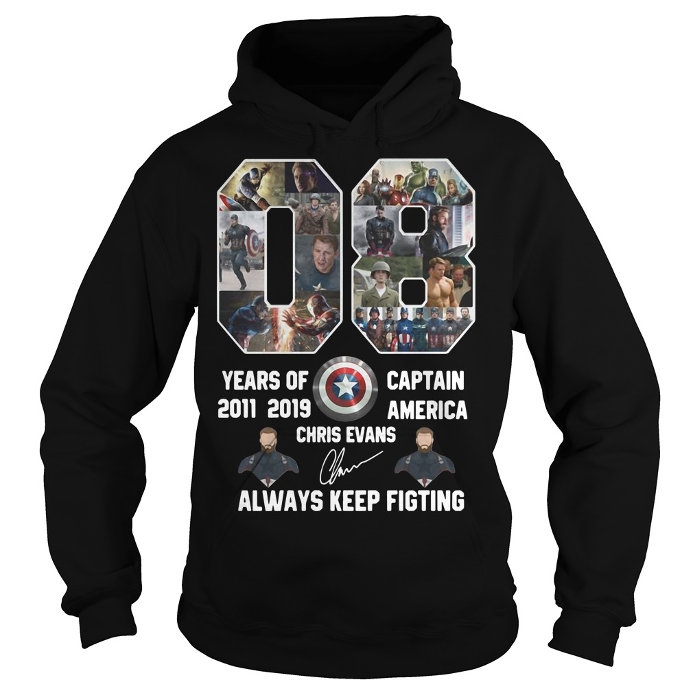 08 years of Captain America 2011 2019 Chris Evans signature always keep fighting Hoodie