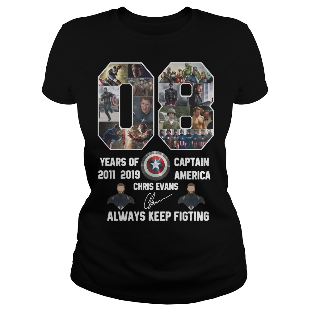 08 years of Captain America 2011 2019 Chris Evans signature always keep fighting Ladies tee