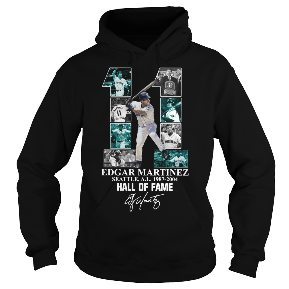 11 Edgar Martinez Seattle 1987-2004 Hall of Fame signature Hoodie