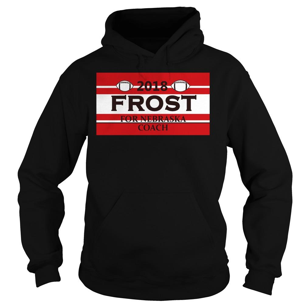 2018 Frost for Nebraska coach Hoodie