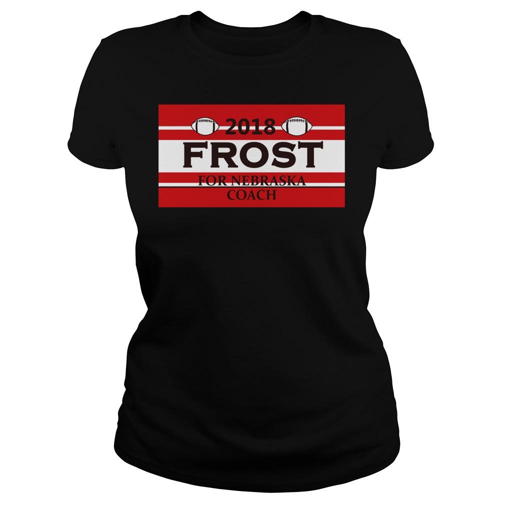 2018 Frost for Nebraska coach Ladies tee