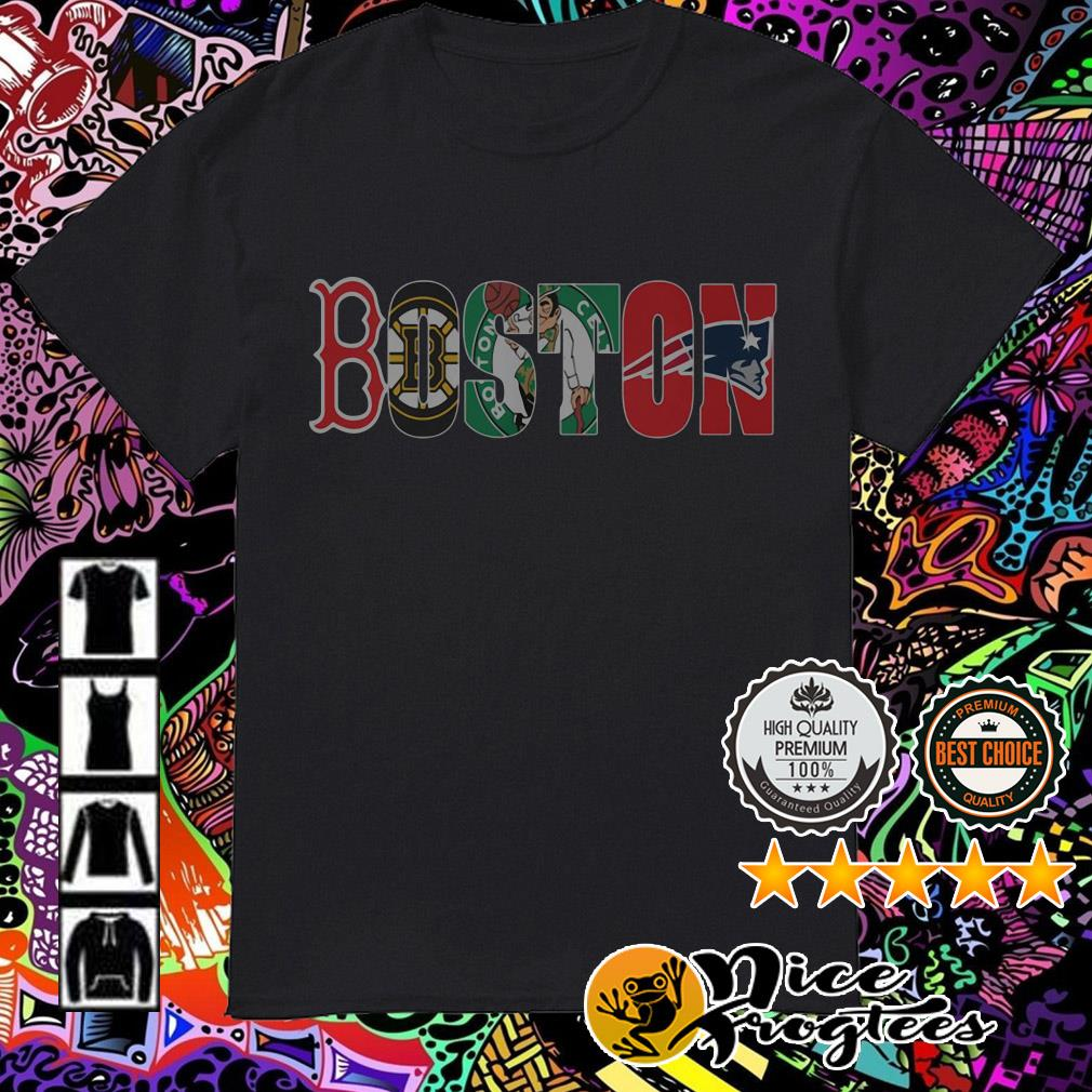 Boston sport team Boston Red Sox Boston Bruins Boston Celtics Boston Patriots shirt