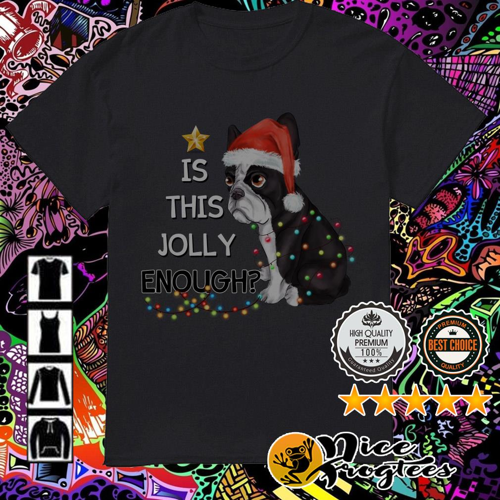 Bulldog is this Jolly enough Christmas shirt