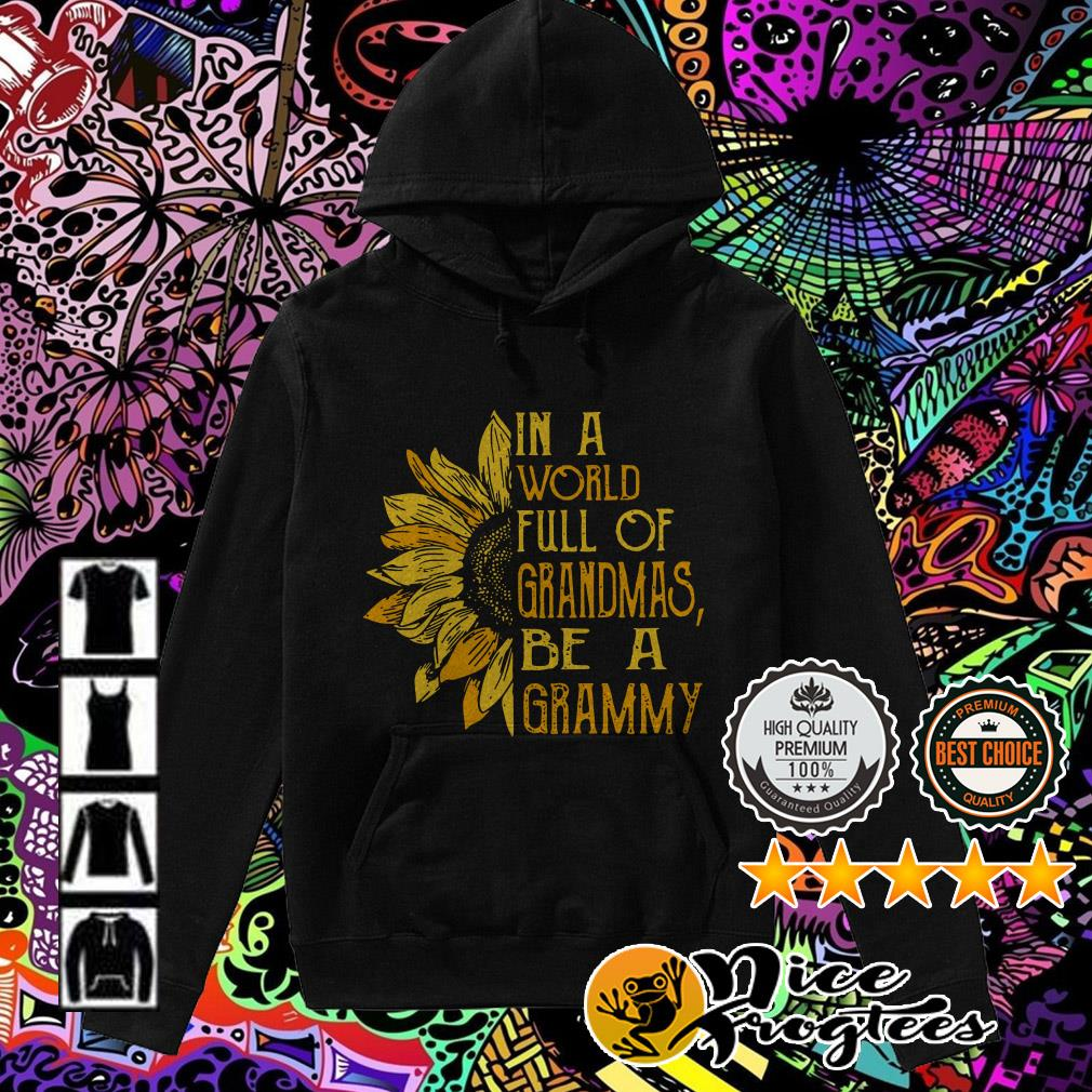 Sunflower in a world full of grandmas be a grammy Hoodie
