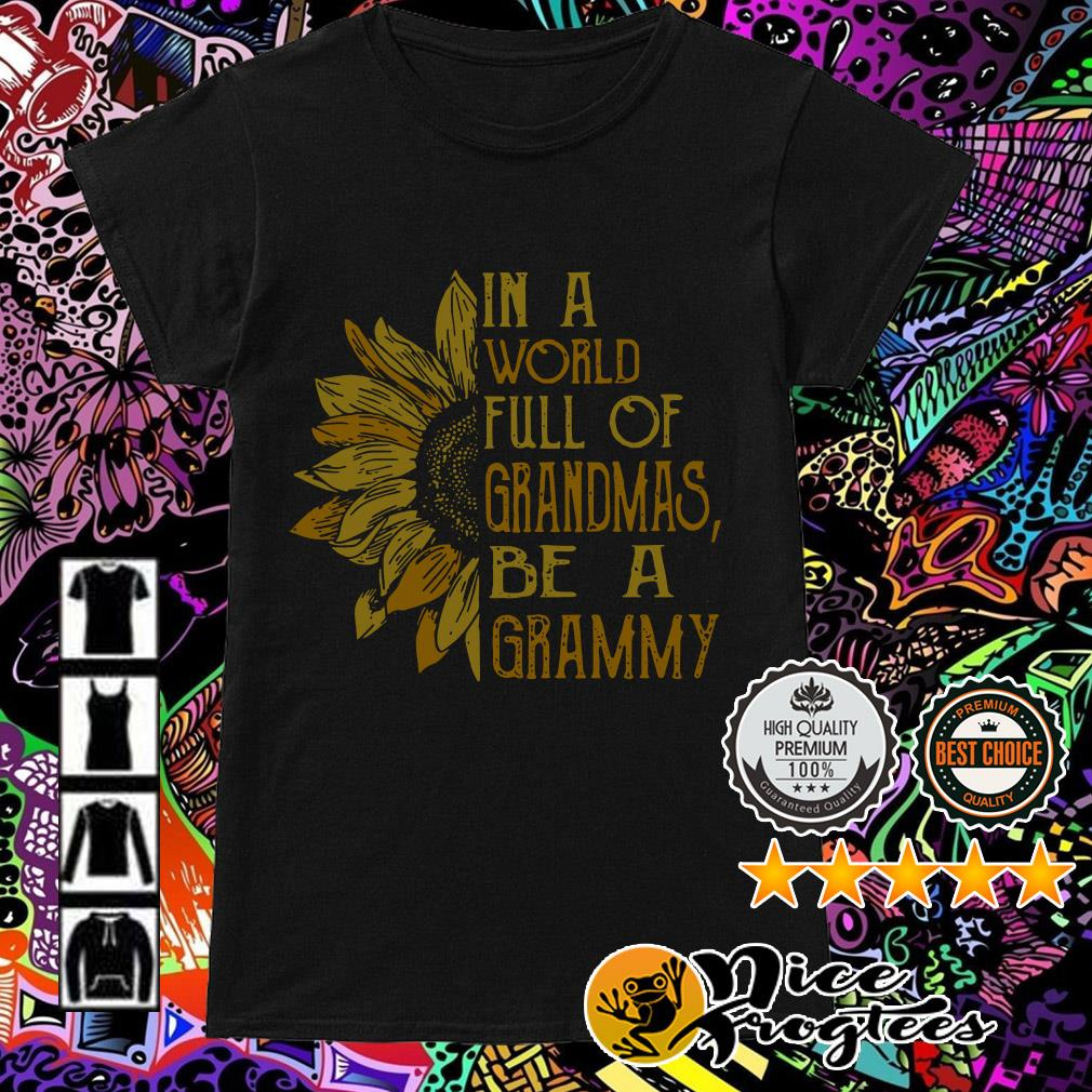 Sunflower in a world full of grandmas be a grammy Ladies Tee