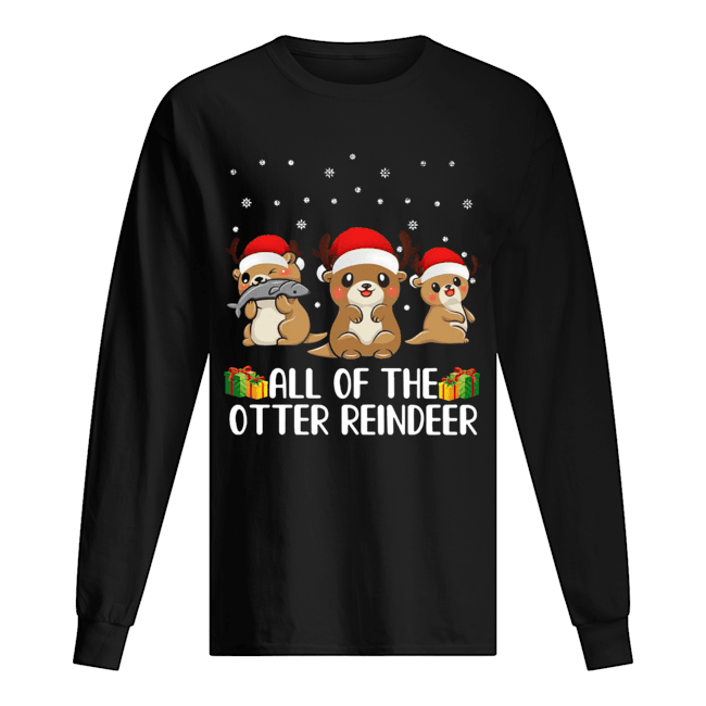 All of The Otter Reindeer Cute Christmas  Long Sleeved T-shirt