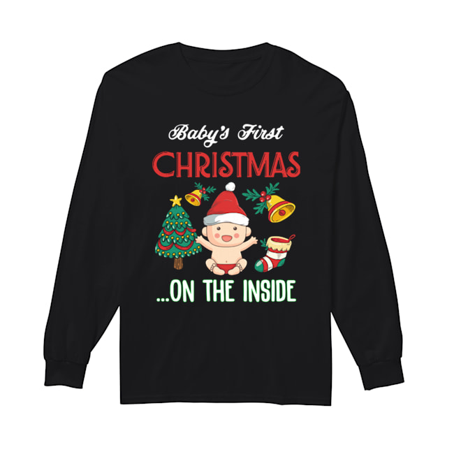 Baby's First Christmas On The Inside Shirt Long Sleeved T-shirt