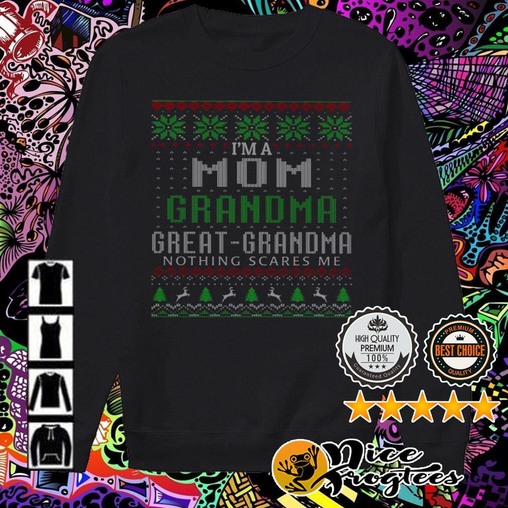 I'm a mom Grandma great Grandma nothing scares me Christmas sweater
