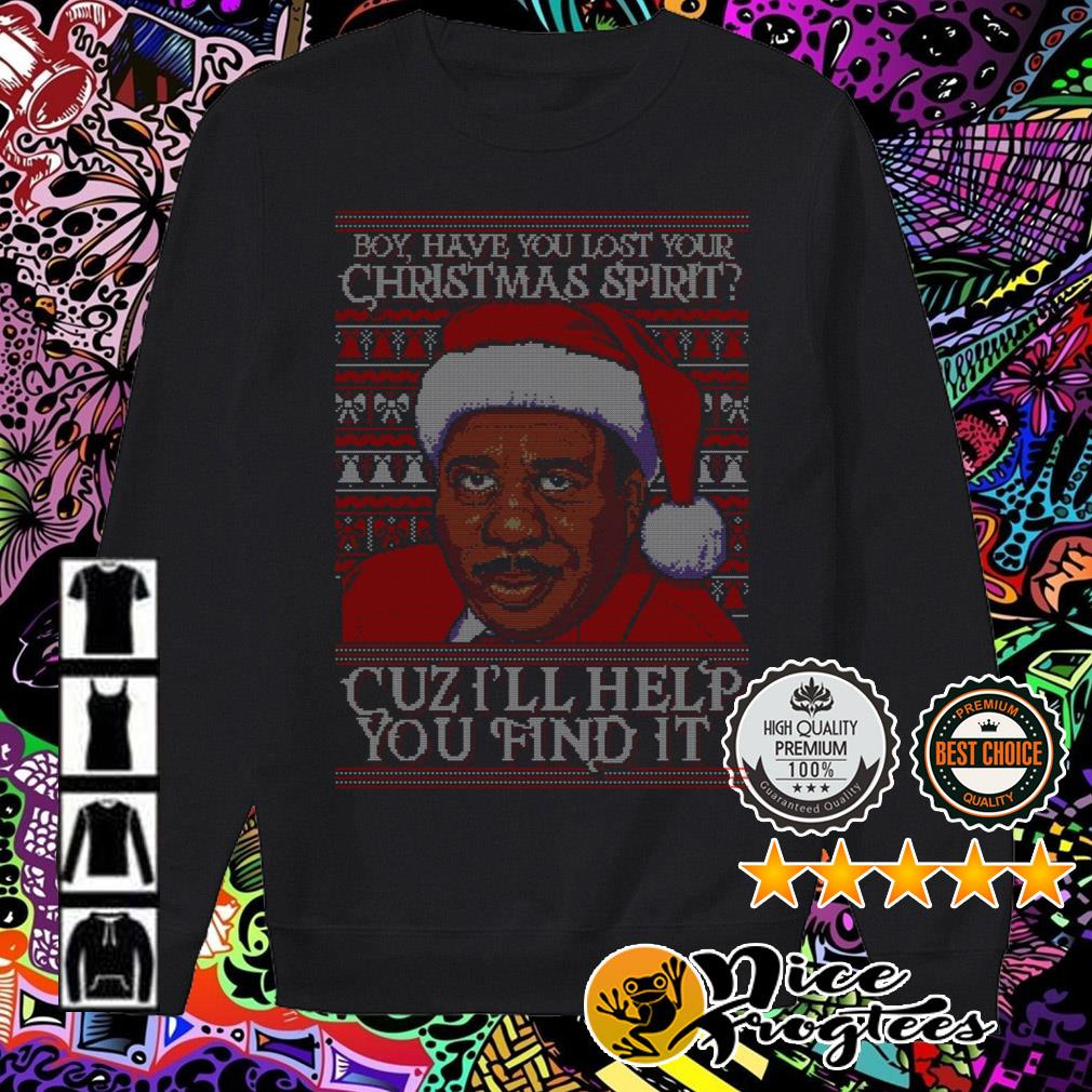 Stanley Hudson Boy have you lost your Christmas spirit Cuz I'll help you find it sweater