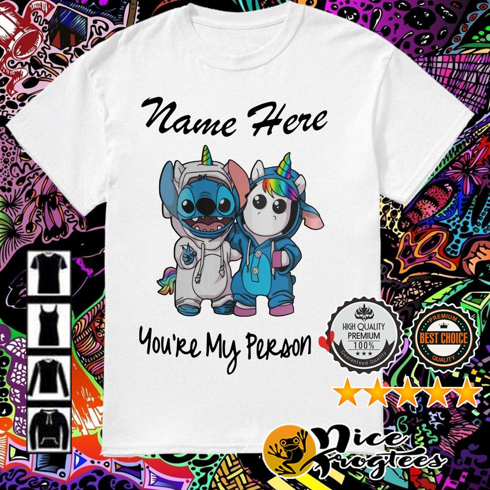 Stitch and Unicorn name here you're my person shirt