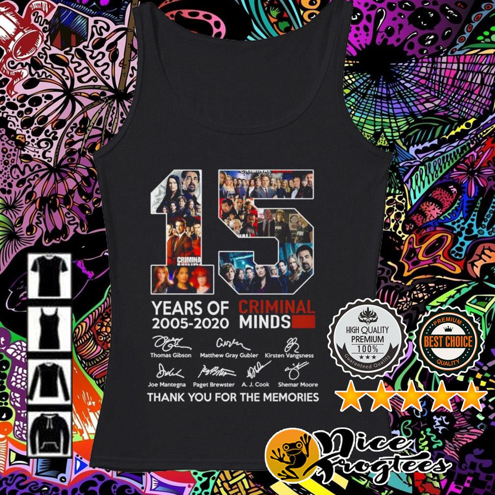 15 Years of Criminal Minds 2005-2020 signatures thank you for the memories Tank top