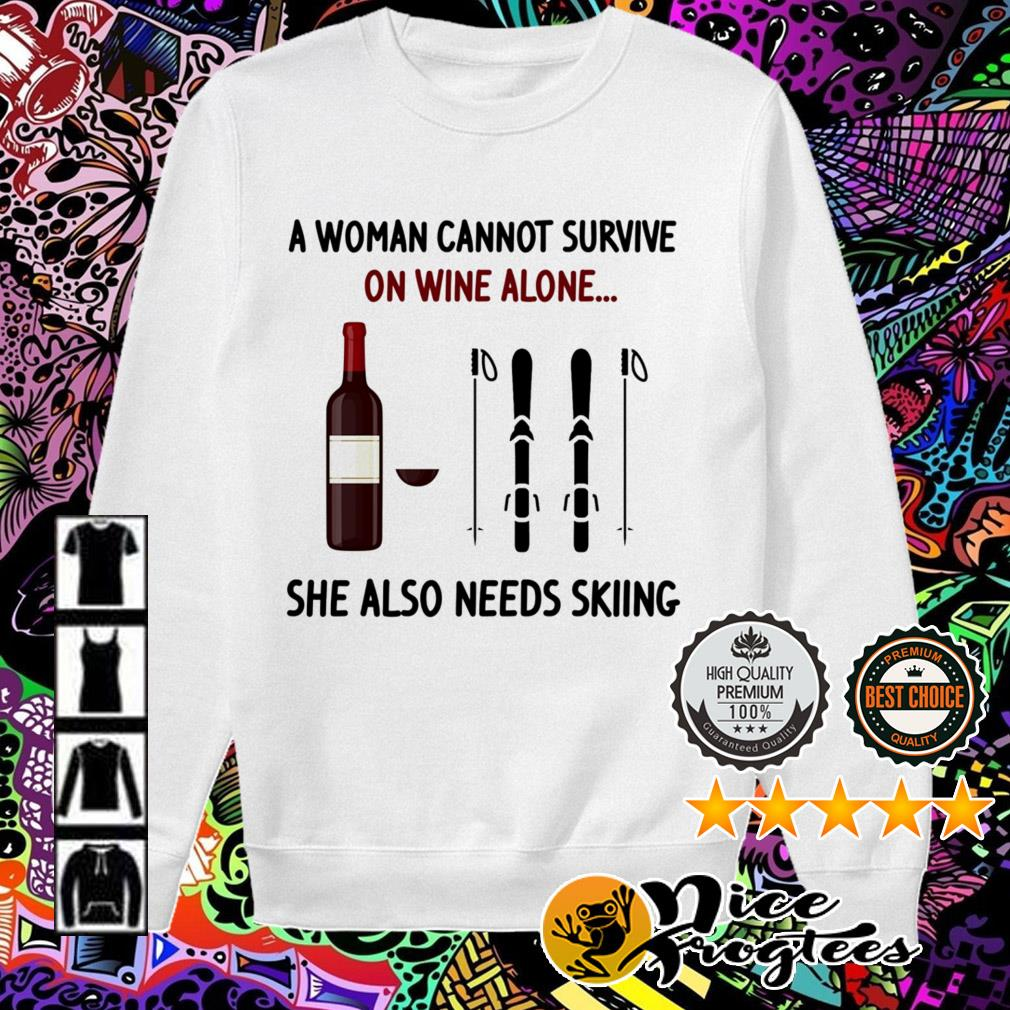 A woman cannot survive on wine alone she also needs skiing Sweater