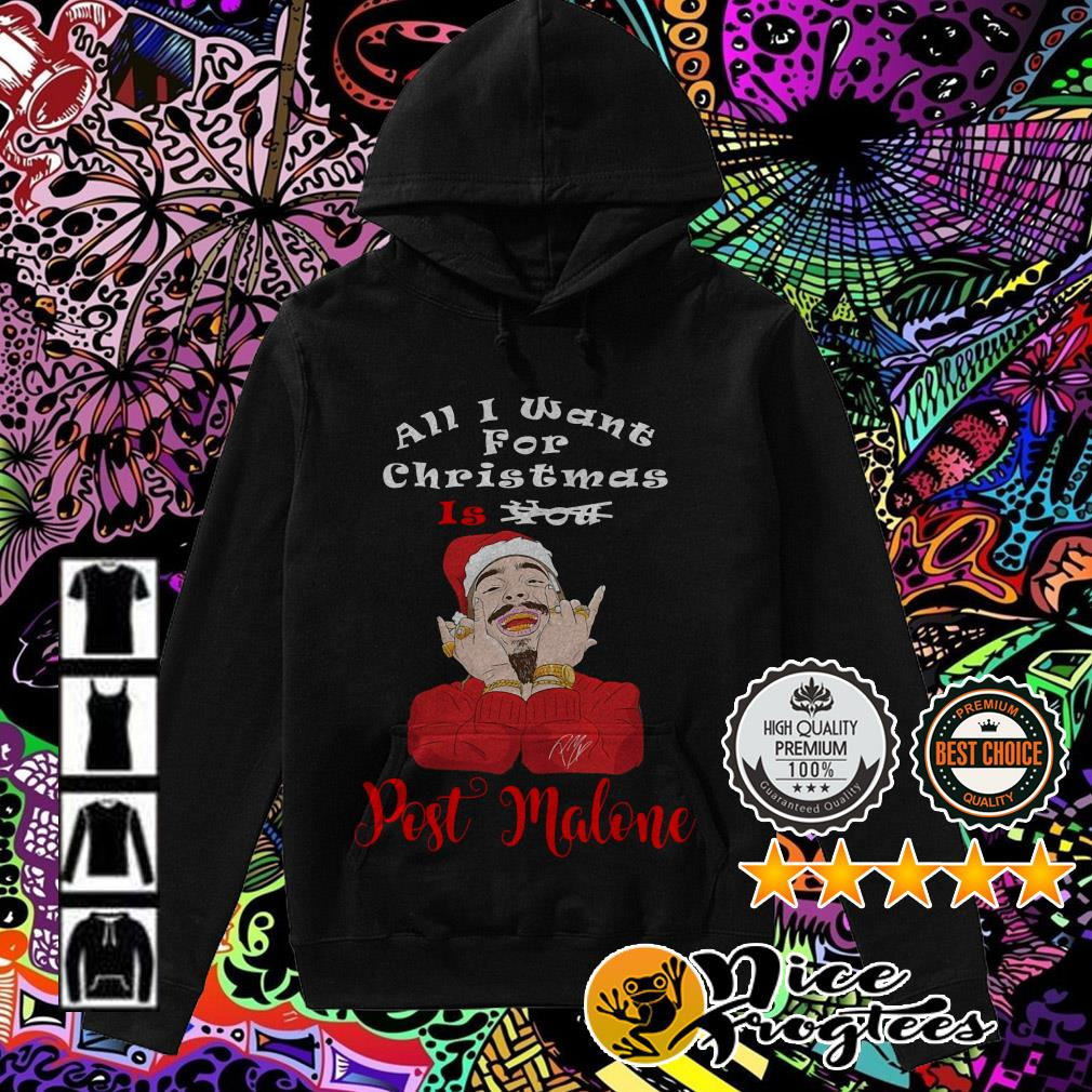 All I want for Christmas is you Post Malone Hoodie