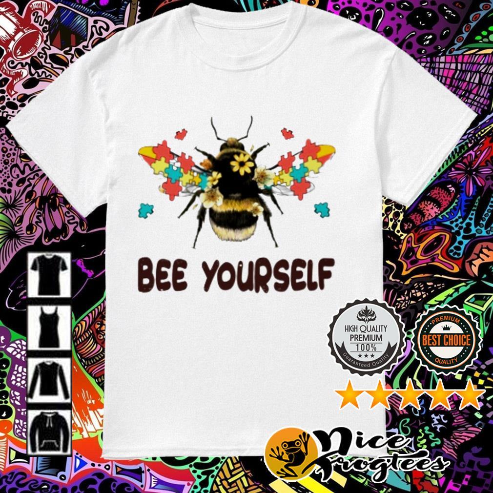 Autism awareness Bee yourself shirt