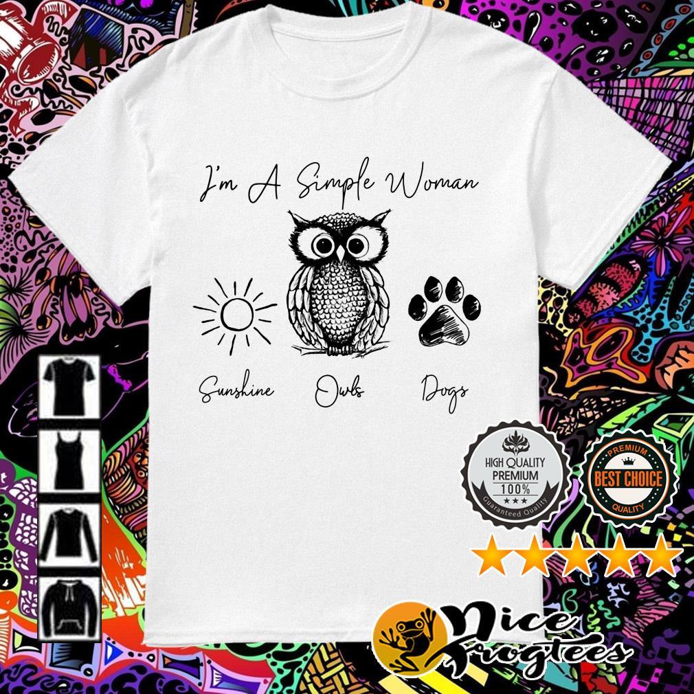 I'm a simple woman I like sunshine owls and dogs shirt