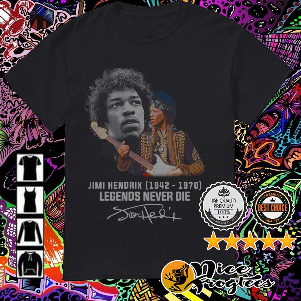 Jimi Hendrix 1942-1970 legends never die signature shirt