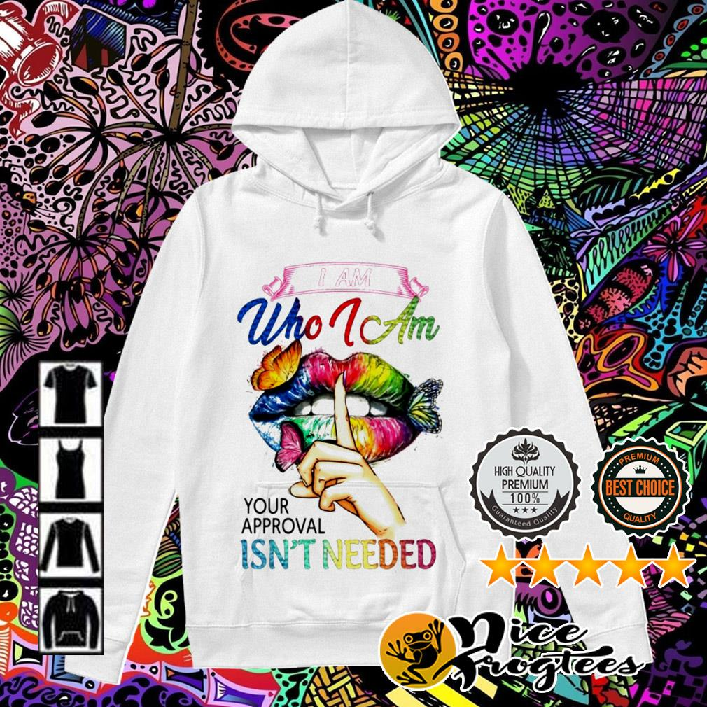 Lgbt Butterfly Lips I Am Who I Am Your Approval Isn T Needed Shirt