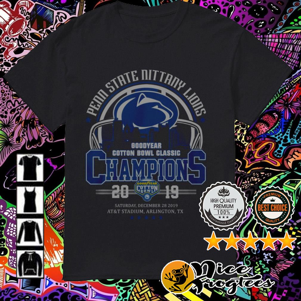 Penn State Nittany Lions Good Year Cotton Bowl Classic Champions 2019 shirt
