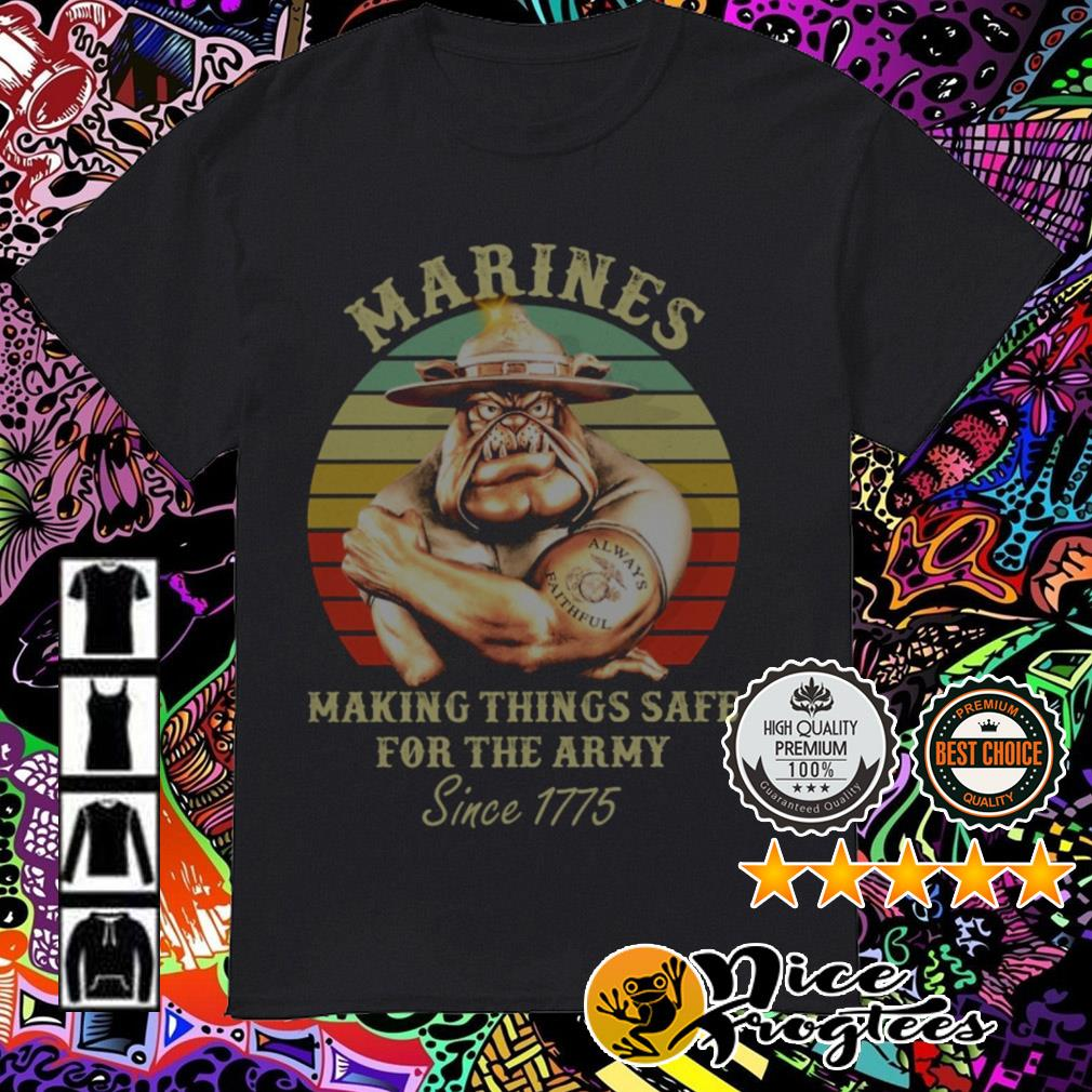 Pitbull Marines making things safe for the army since 1775 vintage shirt