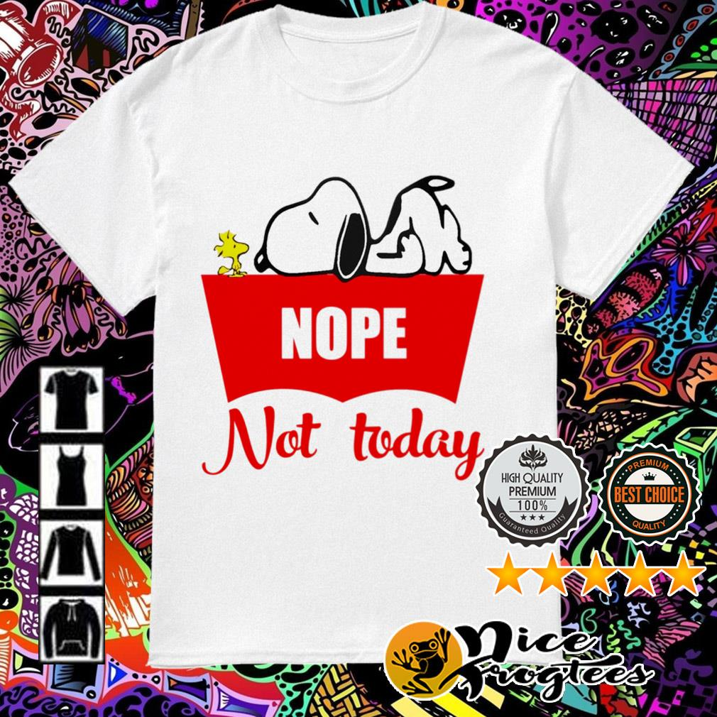 Snoopy and Woodstock nope not today shirt