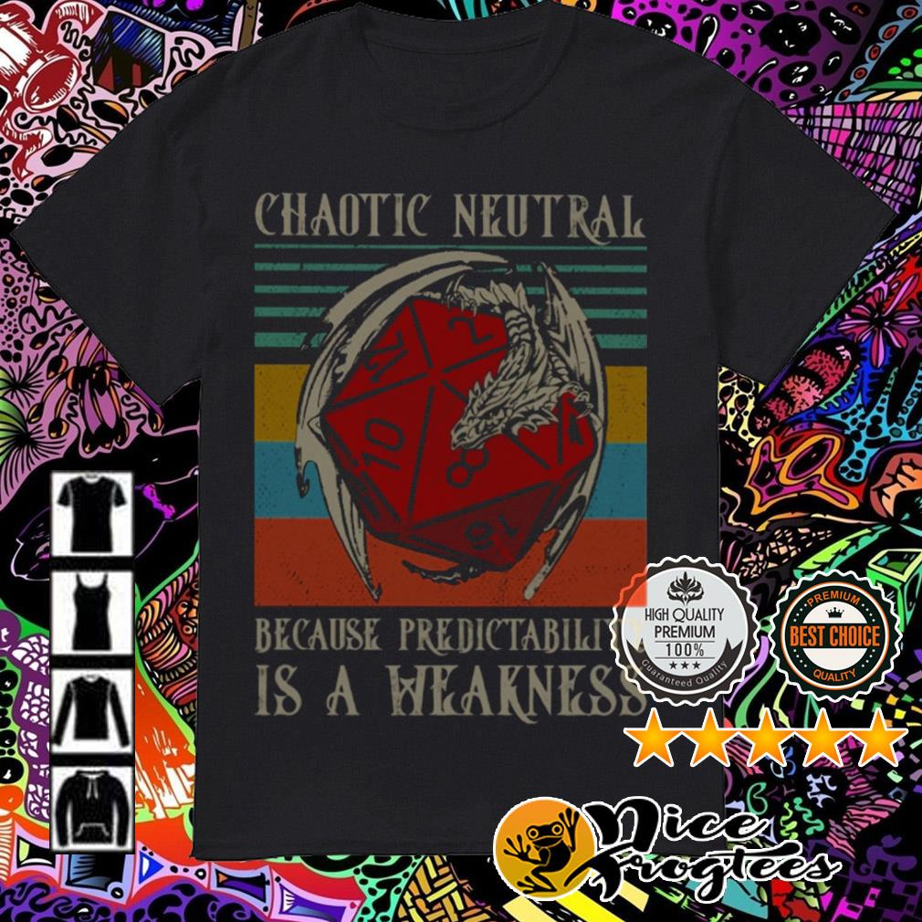 Vintage Chaotic Neutral because predictability is a Weakness shirt
