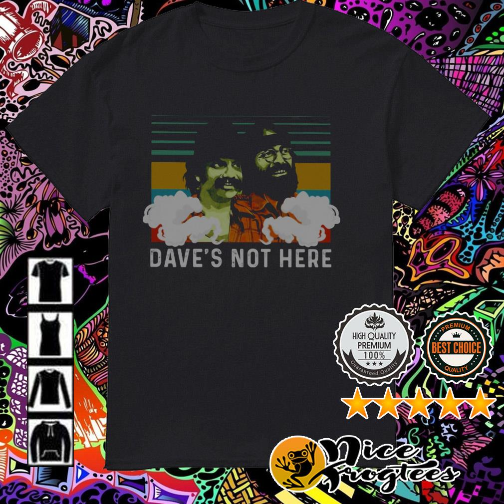 Vintage Cheech and Chong Dave's not here shirt