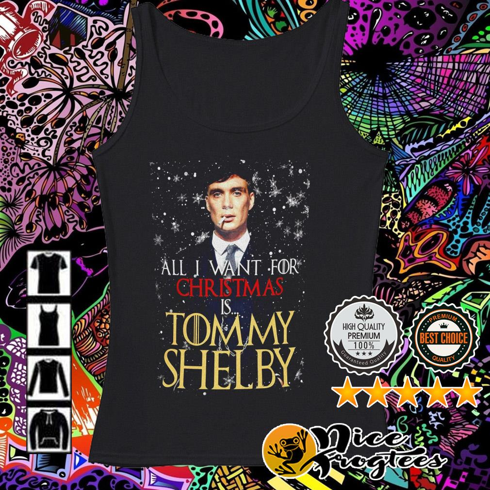 All I want for Christmas is Tommy Shelby Tank top