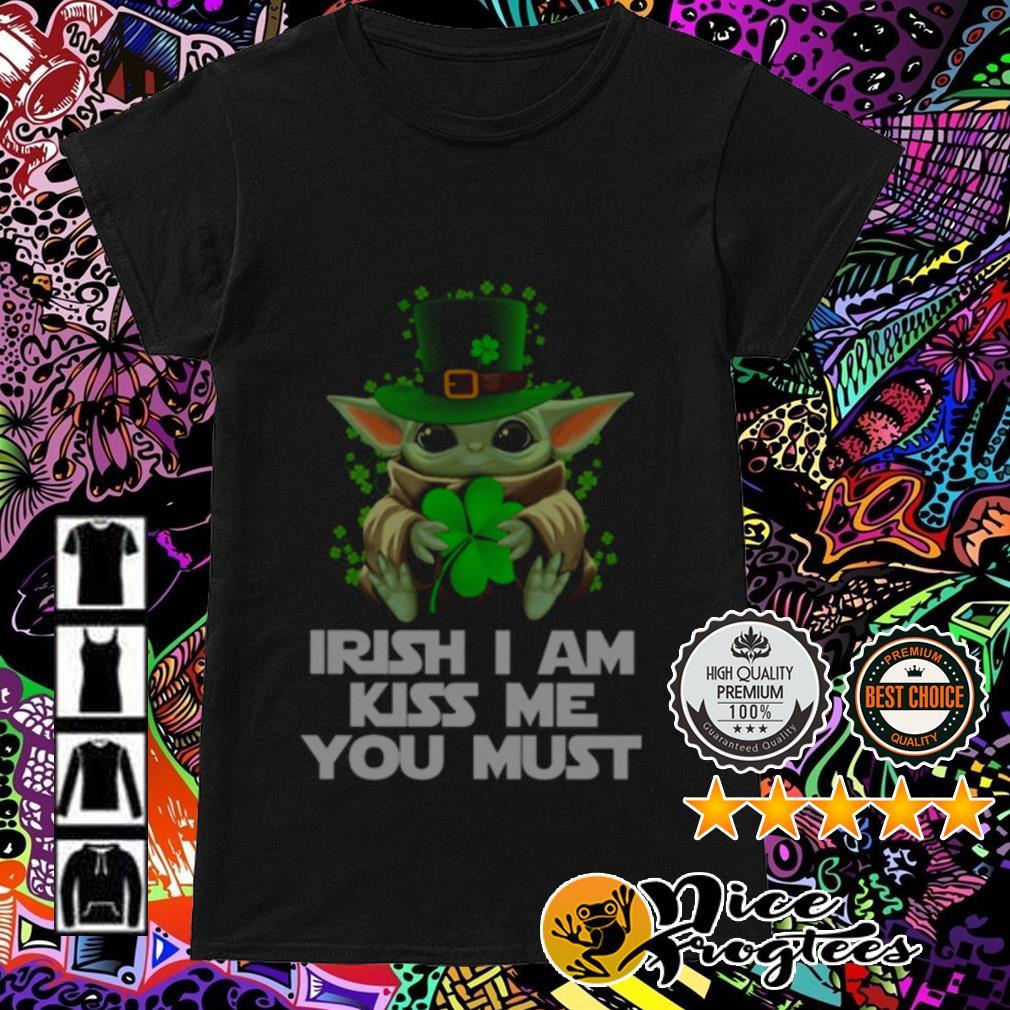 Baby Yoda Irish I am kiss me you must Ladies Tee