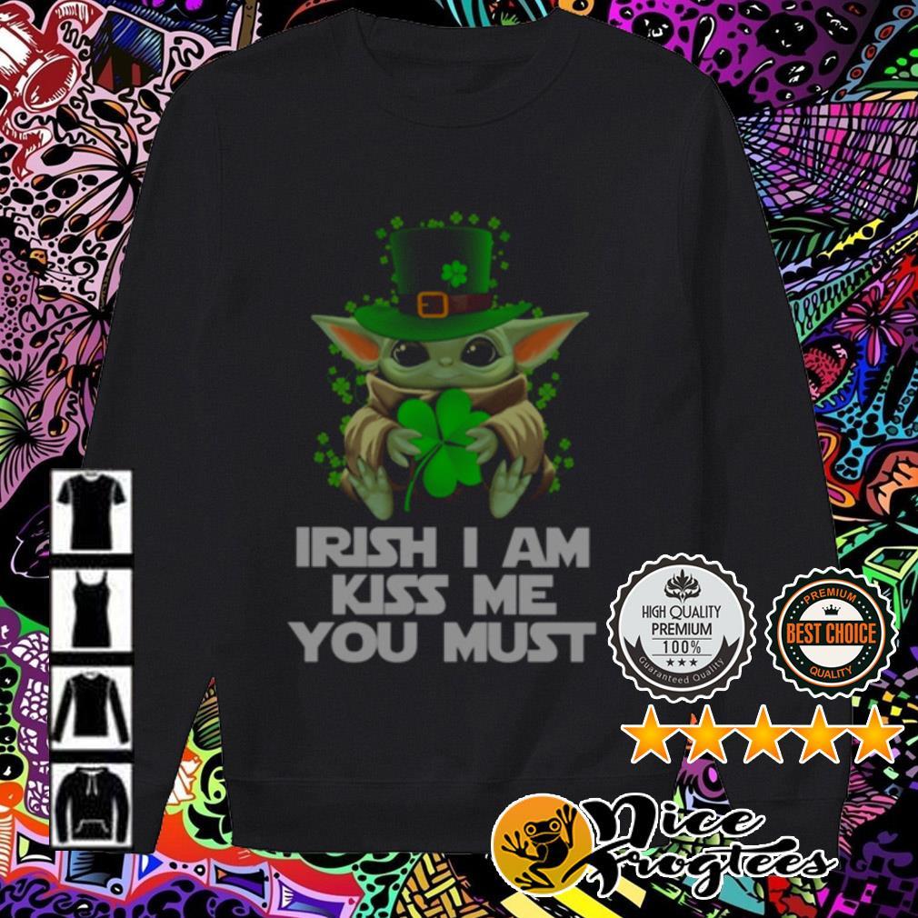 Baby Yoda Irish I am kiss me you must Sweater