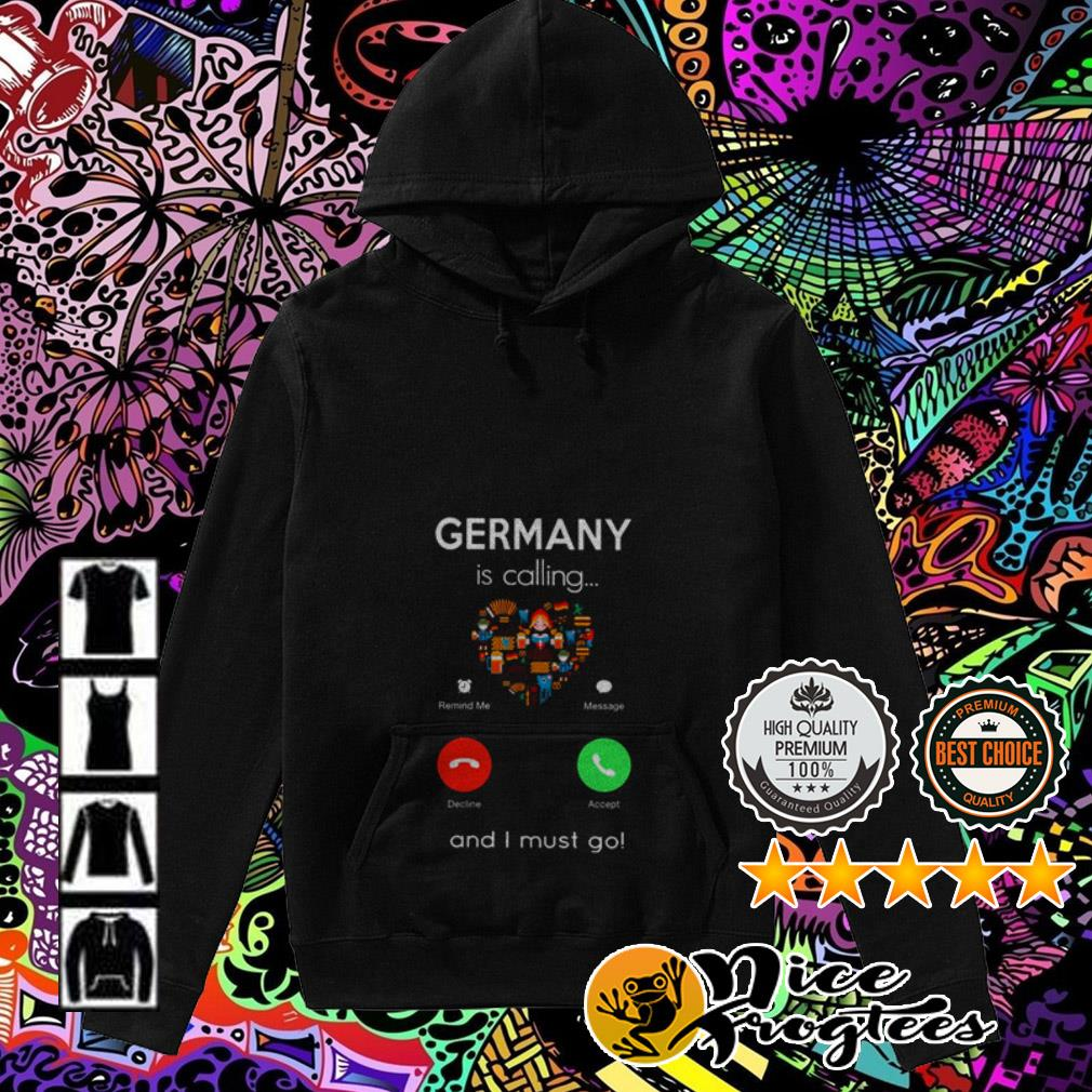 Germany is calling and I must go Hoodie