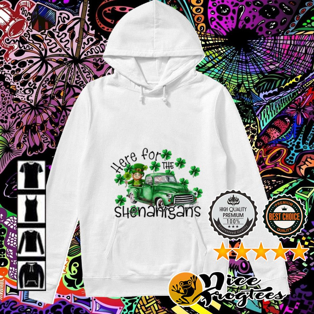 Here for the Shenanigans Irish St. Patrick's Day Hoodie