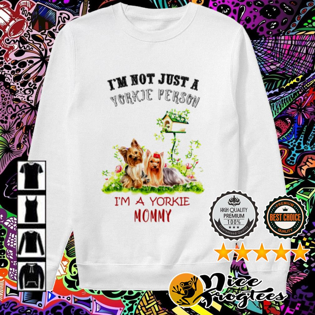 I'm not just a Yorkie person I'm a Yorkie Mommy Sweater