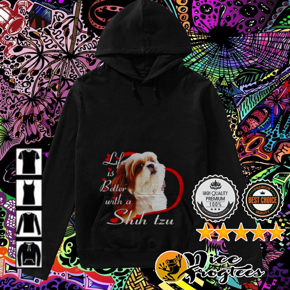 Life is better with a Shih Tzu Valentine's Day Hoodie