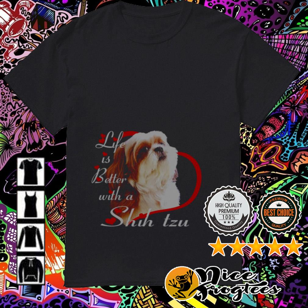 Life is better with a Shih Tzu Valentine's Day shirt