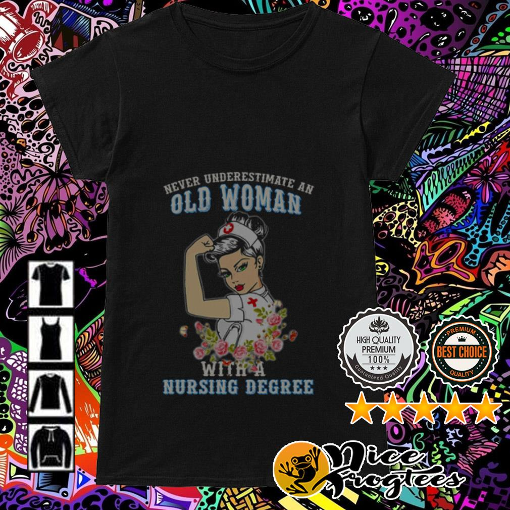 Never underestimate an old woman with a Nursing degree floral Ladies Tee